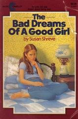 The Bad Dreams of a Good Girl - Susan Shreve